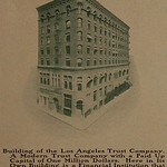 Building of the Los Angeles Trust Company. A Modern Trust Company 'With a Paid Up Capital of One Million Dollars.. Here in Its Own Building is a Financial Institution that has Every Facility ...