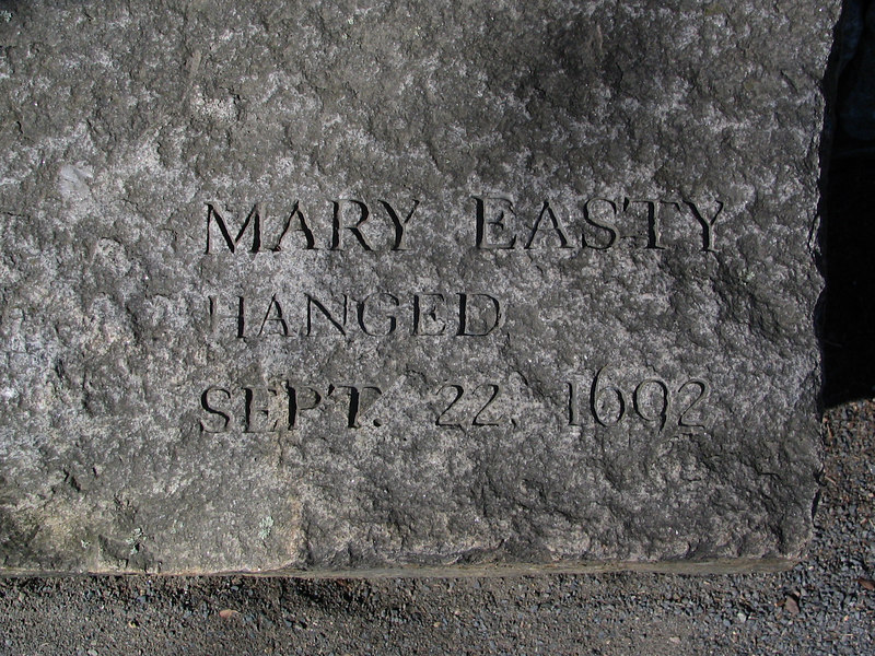 Mary Easty, Topsfield, hanged, September 22, 1692. It is said that Mary Easty's spirit visited two women in 1692 and the revelation led to the end of the Witch Trial hysteria.