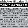 Meetings of the Spearfish Area Historical Society are the first Tuesday of every month, September through May, at the Spearfish Senior Citizens Center.  Meetings begin at 7:30 p.m.