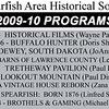 Meetings of the Spearfish Area Historical Society are the first Tuesday of every month, September through May, at the Spearfish Senior Citizens Center.  Sessions begin at 7:30 p.m.