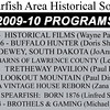 Meetings of the Spearfish Area Historical Society are the first Tuesday of every month, September through May, at the Spearfish Senior Citizens Center.  Sessions begin at 7:30 p.m.<br /> <br /> While our 2009-10 season concluded on May 4th, we'll soon be posting the tentative schedule for 2010-11, which begins in September.  Check back for a sneak preview of what promises to be another year of outstanding programs!