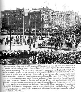 """TERCENTENARY OF THE ARRIVAL OF CHAMPLAIN AND DE MONTS ON JUNE 24 1604...  Has you can read the headlines under the photo.... this was something very special event for that time over a hundred years ago...  Taken in """"Images of Canada - Saint John NB"""""""