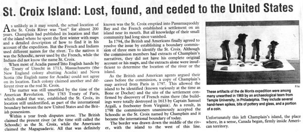 ST. CROIX ISLAND: LOST, FOUND AND CEDED TO THE UNITED STATES - These artifacts of the de Monts expedition were among many unearthed in 1969 by an archaeological team from Temple University, in Philadelphia.  They include several hand -hewn spikes, bits of pottery and glass, and a portion of a coin.* Taken from The New Brunswick Reader June 26 2004