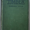 A well-worn copy of Timber, a 1922 novel by Harold Titus.