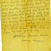 9. [NOTE – ON THE PREVIOUS PAGE HE MENTIONED HIS BROTHER CHARLES C. WELLS WHO WAS TWO YEARS OLDER THAN WALTER. THERE WERE THREE 'DRAFTS'FOR THE WORLD WAR – JUNE 5, 1917; JUNE 5, 1918; AND SEPTEMBER 12, 1918. CHARLES NEVER SERVED IN THE MILITARY.]<br /> <br /> I sure am glad to here that to but I guess he will be in the next draft if they have one. But I believe we will have the Germans finished by that time. Well Mother don't worry about me for I will try my best to get back and that is all any of us can do. Well write to me every week and I will rite to you as often as I can. so I will close with lots of love to all. Good by.    Walter Frank Wells    same adress