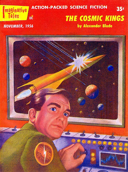 IMAGINATIVE TALES<br /> 'The Cosmic Kings' <br /> Nov., 1956<br /> 130 pgs.<br /> Pulp