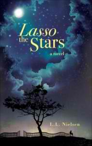 Lasso the Stars by L.L. Nielsen