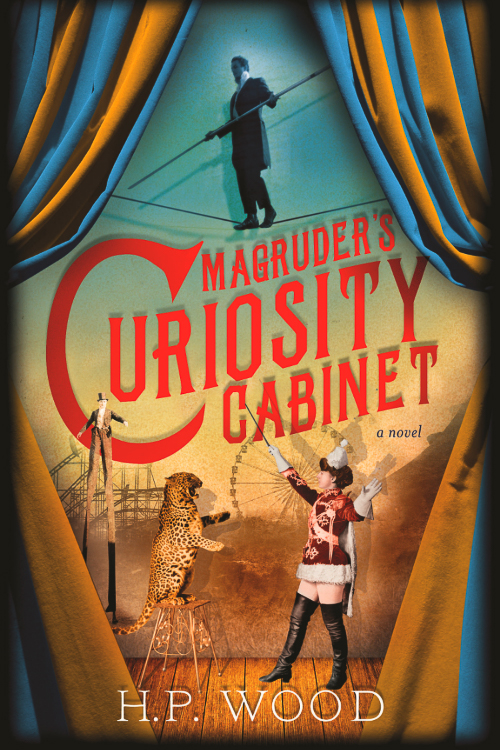 Magruder's Curiosity Cabinet by H. P. Wood