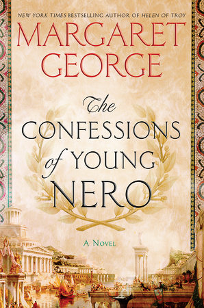 The confessions of a Young Nero by Margaret George
