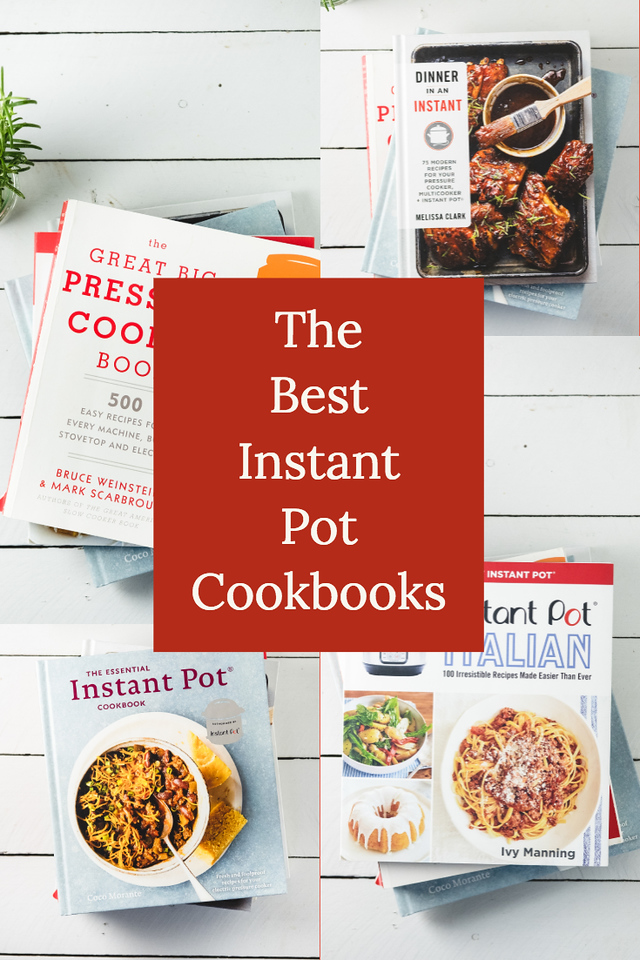 Graphic with photos of four Instant Pot Cookbooks and text overlay reading The Best Instant Pot Cookbooks