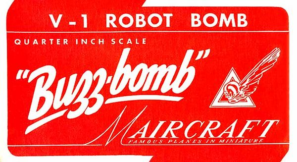 "BUZZ-BOMB<br /> (V-1 ROBOT BOMB)<br /> ORIGINAL ISSUE. MAIRCRAFT. ca. 1948<br /> UNBUILT. MINT IN  NEAR MINT BOX. <br /> 1/4"" SCALE<br /> WOOD KIT"