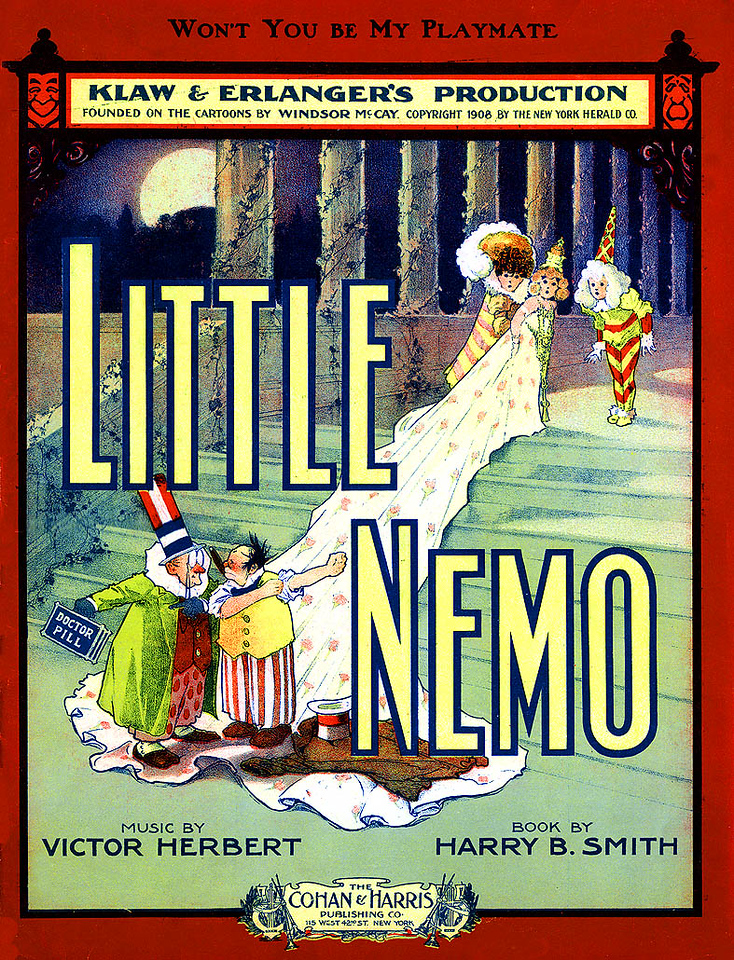 "'LITTLE NEMO' [Re: 'Little Nemo in Slumberland']<br /> Song: 'Won't You Be My Playmate'. 1908.<br /> <br /> ""Little Nemo is the main fictional character in a series of weekly comic strips by Winsor McCay (1871-1934) that appeared in the New York Herald and William Randolph Hearst's New York American newspapers from October 15, 1905—April 23, 1911 and April 30, 1911—1913; respectively. The strip was first called Little Nemo in Slumberland and then In the Land of Wonderful Dreams when it changed papers. A brief revival of the title occurred from 1924-27.<br /> <br /> Although a comic strip, it was far from a simple children's fantasy; it was often dark, surreal, threatening and even violent. The strip related the dreams of a little boy: Nemo (meaning ""nobody"" in Latin), the hero. The last panel in each strip was always one of Nemo in or near his bed waking up, often being scolded by one of his parents or grandparents for crying out in his sleep and waking them. In the earliest strips, the dream event that woke him up would always be some mishap or disaster that seemed about to lead to serious injury or death, such as being crushed by giant mushrooms, being turned into a monkey, falling from a bridge being held up by ""slaves"", or gaining 90 years in age. The adventures leading to these disasters all had a common purpose: to get to Slumberland, where he had been summoned by King Morpheus, to be the ""playmate"" of his daughter, the Princess.<br /> <br /> Sometime during early 1906, Nemo did indeed reach the gates of Slumberland, but had to go through about four months of troubles to reach the Princess. His problem was that he kept being awakened by Flip, who wore a hat with ""Wake Up"" written on it. One sight of Flip's hat was enough to take Nemo back to the land of the living during these early days. Although at first an enemy, Flip went on to become one of the recurring heroes. The others included: Dr Pill, The Imp, the Candy Kid and Santa Claus as well as the Princess and King Morpheus.<br /> <br /> The strip was not a great popular success in its time. Most readers preferred the slapstick antics of such strips as Katzenjammer Kids, Happy Hooligan and Buster Brown to the surreal fantasy of Nemo, and other comic strips like Krazy Kat. However, during the late 20th century and early 21st century, the strip received more recognition. Among the most noticeable of its qualities were its intricate visual style - often with high levels of background detail - its vivid colours, fast pace of movement from panel to panel and the huge variety of strange characters and scenery.<br /> <br /> Few ""comic"" artists of any generation have ever matched, and even fewer have surpassed, the fertility of McCay's imagination. Certain episodes are particularly famous. Any list of these would have to include the Night of the Living Houses (said to be the first comic strip to enter the collection of the Louvre) where Nemo and a friend are chased down a city street by a gang of tenement houses on legs; the Walking Bed, where Nemo and Flip ride over the rooftops on the increasingly long limbs of Nemo's bed (see illustration); and the Befuddle Hall sequence, where Nemo and his friends attempt to find their way out of a funhouse environment of a Beaux Arts interior turned topsy-turvy. McCay's mastery of perspective, and the extreme elegance of his line work, make his visions graphically wondrous. The eccentric dialogue is delivered in a dreamy deadpan, and often appears to be hastily jammed into tiny word balloons that can scarcely contain it. A typical line: ""Whoever named this place Befuddle Hall knew his business! I am certainly befuddled.""<br /> <br /> The strips, along with most of the rest of McCay's works, fell into the public domain worldwide on January 1, 2005, 70 years after McCay's death (see Copyright and the EU's Directive harmonizing the term of copyright protection for details). The complete set of Little Nemo strips is available in a single volume from Taschen: Little Nemo 1905-1914 (ISBN 3-8228-6300-9), leaving out only the later revival from the 1920s.<br /> <br /> The most famous pages have been reprinted in their original size and colors in the collection, ""Little Nemo in Slumberland, So Many Splendid Sundays"" from Sunday Press Books.""-Wikipedia"