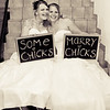 Some chicks marry chicks!