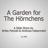 A Garden for the Hörnchens