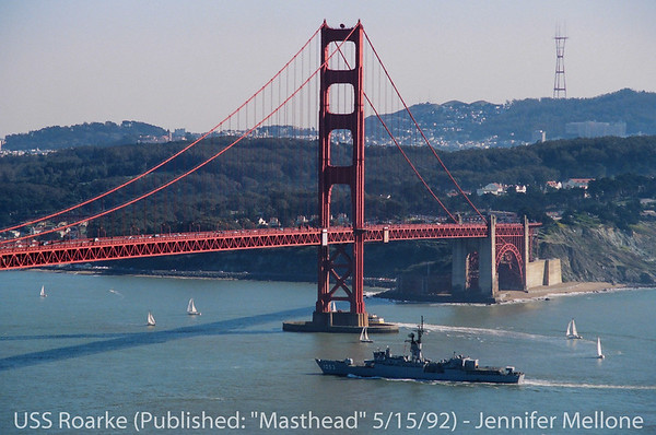 """USS Roarke Sails under Golden Gate Bridge"" - Film photo published in ""Masthead"", U.S. Naval Station Treasure Island Newspaper, San Francisco, CA 94130 - Volume Number 19, May 15, 1992"