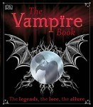 The VAMPIRE BOOK ~ The Legends, The Lore, The Allure ~ DK Paperback