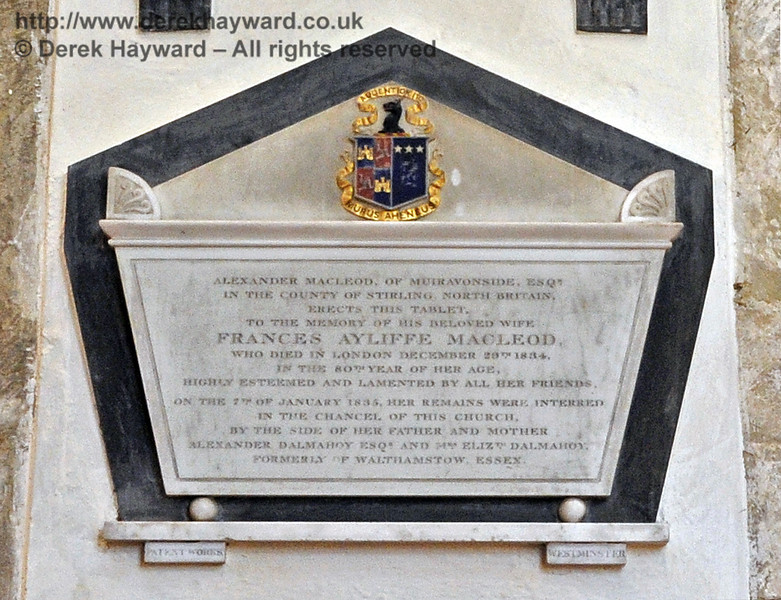 """Alexander Macleod, of Muiravonside, Esq, in the County of Stirling, North Britain, erects this tablet to the memory of his beloved wife Frances Ayliffe Macleod who died in London December 29th 1834 in the 80th year of her age.<br /> Highly esteemed and lamented by all her friends.<br /> On the [date unclear] of January 1835, her remains were interred in the chancel of this church, by the side of her Father and Mother Alexander Dalmahoy Esq and Mrs Elizabeth Dalmahoy, formerly of Walthamstow, Essex.""<br /> <br /> St Giles Church, Horsted Keynes 06.04.2013 6643/E3"