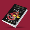 Dailey V.S.G. Pike's FIRE & CRUD The Book That Led To The Movie Incest
