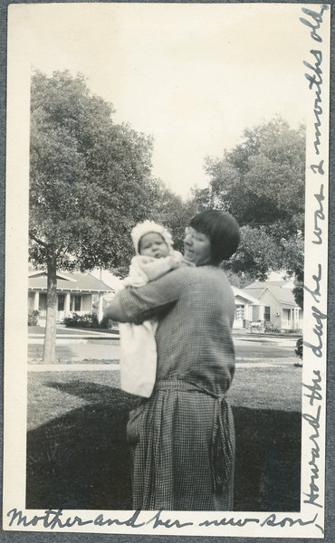 Howard (2 months old) and his mother Gladys, Alhambra, California, 1926.