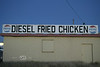 Diesel Fried Chicken - Seen at a truck stop while traveling through Texas - I aint never tried no Fried Chicken that was cooked in Diesel?? - Photo by Pat Bonish