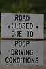 Road Closed due to Poop Conditions - Seen at the Entrance to Blacktail Plateau in Yellowstone National Park - Photo by Pat Bonish