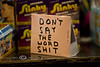 Dont Say the Word Shit - Seen in New Orleans Trinket Shop - Photo by Pat Bonish