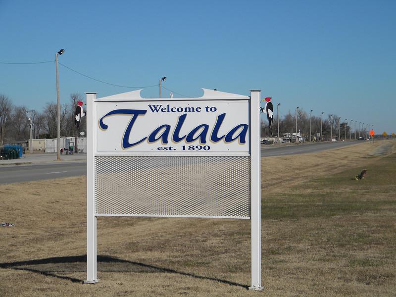 "Talala, Oklahoma. In Cherokee the word ""talala"" means ""woodpecker."""