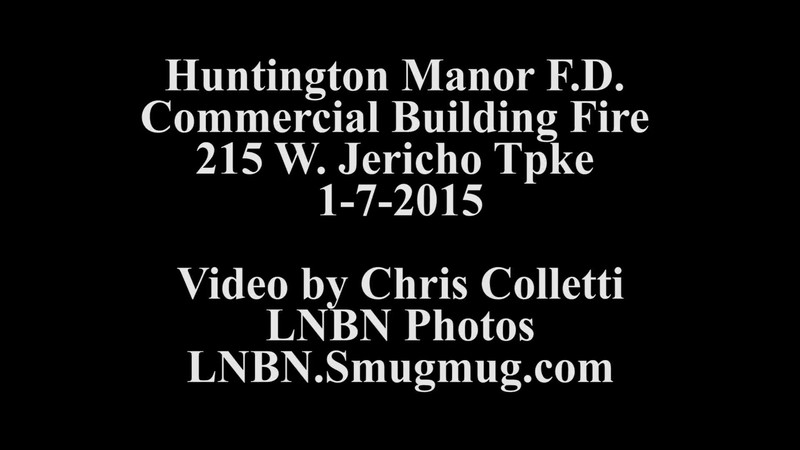 Huntington Manor F D  Commercial Building Fire 215 W  Jericho Tpke 1-7-15
