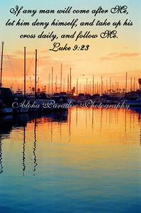 LUKE 9:23 OCEANSIDE HARBOR CALIFORNIA