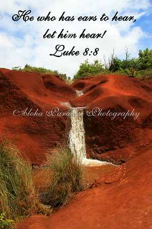 LUKE 8:8, RED DIRT WATERFALL, WAIMEA CANYON DRIVE, KAUAI