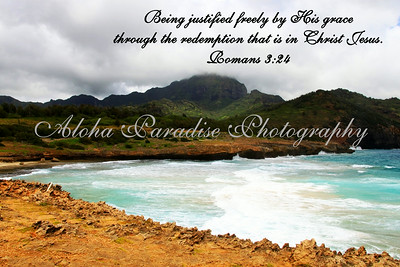 ROMANS 3:24, MAHA'ULEPU COAST, HA'UPU MOUNTAIN, KAUAI