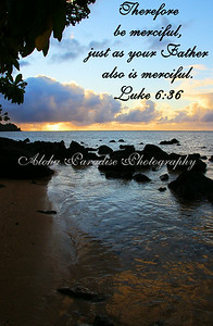 LUKE 6:36, ANINI BEACH, SUNSET, KAUAI