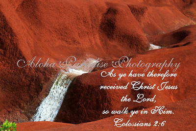 COLOSSIANS 2:6, RED DIRT WATERFALL, WAIMEA CANYON