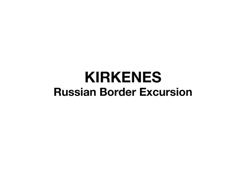 Kirkenes and Russian Border Excursion - Day 7