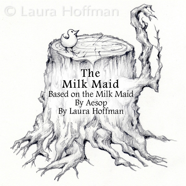 Cover: The Milkmaid, Based on Aesop's Fables<br /> Illustrations by Laura D. Hoffman