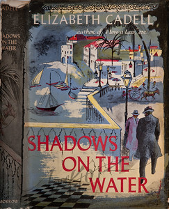 Shadows On The Water by Elizabeth Cadell,  Illustration by Irv Docktor