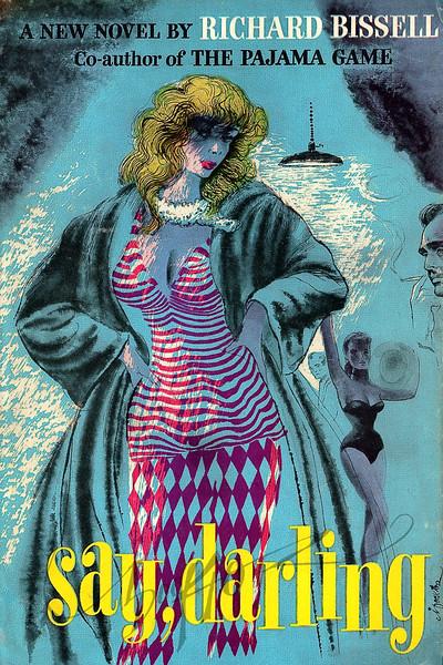 Richard Bissell, Say, Darling (Atlantic / Little, Brown, 1958). Illustration by Irv Docktor