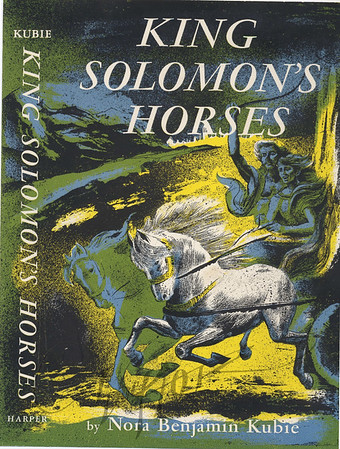 King Solomon's Horses by Nora Benjamin Kubie,  Illustration by Irv Docktor