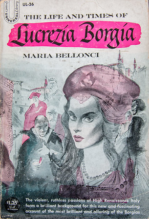 The LIfe and Times of Lucrezia Borgia by Maria Bellonci,  Illustration by Irv Docktor