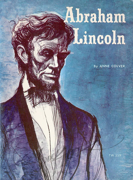 Abraham Lincoln by Anne Colver, Illustration by Irv Docktor