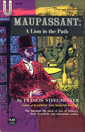 Maupasssant: A Lion in the Path by Francis Steegmuller,  Illustration by Irv Docktor