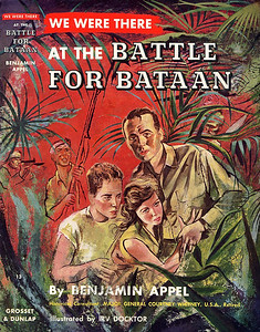 We Were There at the Battle For Bataan by Benjamin Apel,  Illustration by Irv Docktor