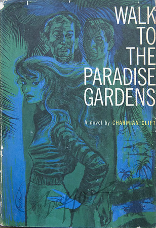 Walk to the Paradise Gardens by Charmian Clift,  Illustration by Irv Docktor