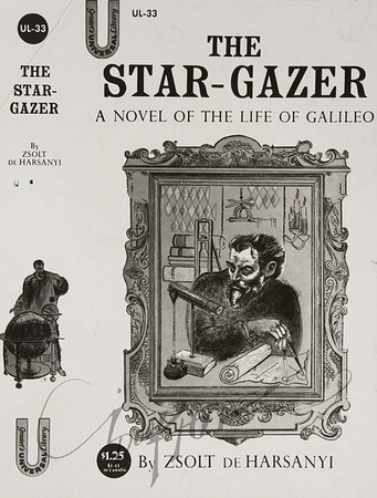 The Star-Gazer A Novel of the life of Galileo by Zsolt de Harsanyi, Illustration by Irv Docktor