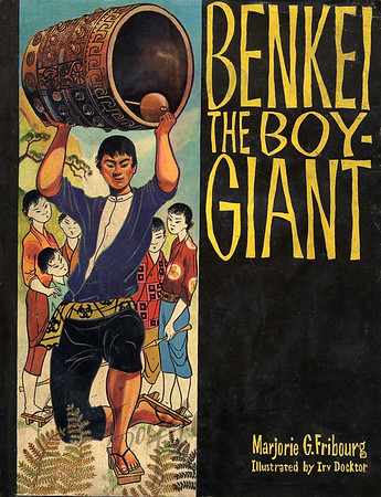 Benkei The Boy Giant by Marjorie G. Fribourg,  Illustration by Irv Docktor