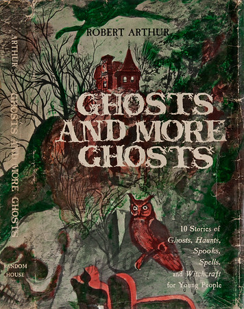 Ghosts and More Ghosts, by Robert Arthur,  Illustration by Irv Docktor