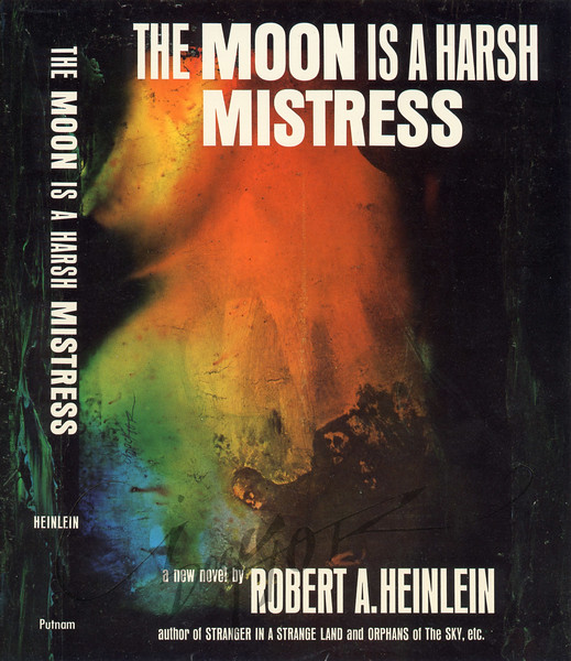 Robert A. Heinlein, The Moon is a Harsh Mistress (Putnam, 1966). Illustration by Irv Docktor
