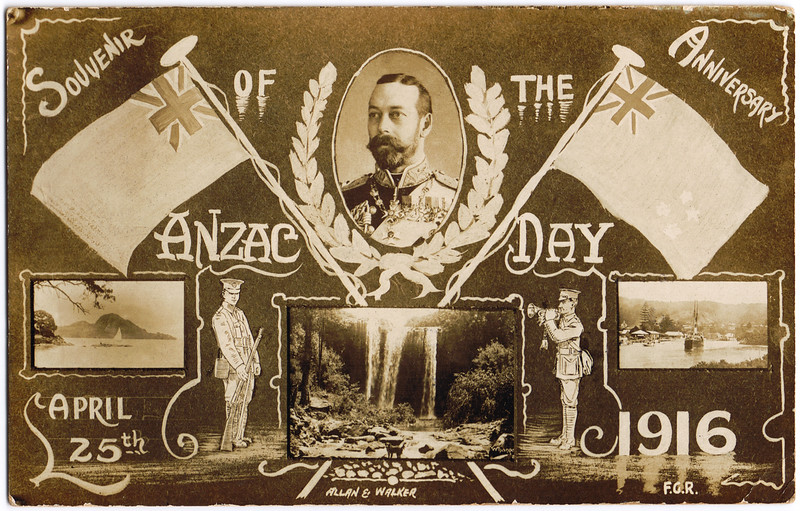 "This postcard was produced by Frederick George Radcliffe (""F.G.R."") and in its elaborate design features images of crossed flags, a photograph of His Majesty the King, scenes of Whangarei, and two New Zealand soldiers. Its significance lies in its production as a souvenir to mark the first anniversary of the ANZAC landing at a cove north of Gaba Tepe on the Aegean coast, the one we've come to know as ANZAC Cove at Gallipoli. The dominating high cliffs and difficult terrain were advantageous to the defending Turkish army who claimed many Australian and New Zealand lives on 25 April 1915, the first day of the ANZAC invasion on the Gallipoli Peninsular.""<br /> <br /> Credit: Glenn Reddiex, author of ""Just to let you know I'm still alive"" published by Grantham House."