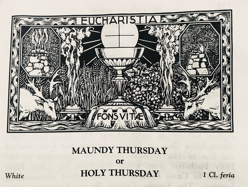"""The symbolism of this image from the Roman Missal is wonderful for meditation. The Eucharist is displayed in the middle with the consecrated Host above the chalice filled with the Precious Blood of Christ. The altars with fires burning evoke the memory of Abraham's being asked by God to sacrifice his son, Isaac. God Himself this day allowed His own Son to be sacrificed, to take away the sins of the world. The deer drinking from the waters of the Fons Vitae (Fountain of Life) that flows out of the chalice remind us of the verse Psalm 41:2 in Latin: """"Sicut cervus desiderat ad fontes aquarum, ita desiderat anima mea ad te Deus."""" """"As the deer long for the springs of water, so my soul longs for you, oh God."""" And the deer also remind us of the the final verse of Psalm 109, which sums up the mystery of Christ's passion, death, and resurrection, """"He shall drink of the torrent in the way; therefore He shall lift up his head"""" (Psalm 109:7). The torrent in the way is the torrent of His bitter sufferings. And """"therefore He shall lift up his head"""" refers to """"the glory of His resurrection and ascension."""""""