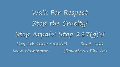 Walk For Respect-Stop Sheriff Joe Arpaio!